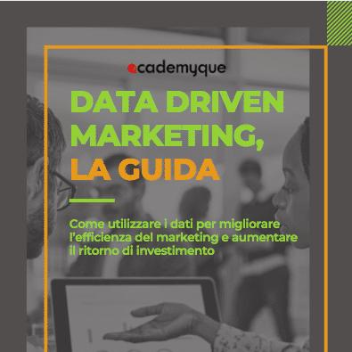 Data driven marketing, la guida